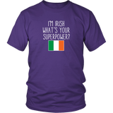 I'm Irish What's Your Superpower? Shirt