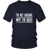 Why I'm Right Shirt