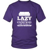 Lazy Is A Very Strong Word Shirt
