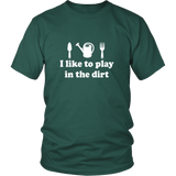 I Like To Play In The Dirt Shirt