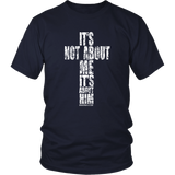 It's Not About Me Shirt