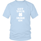 Get Your Irish On Shirt