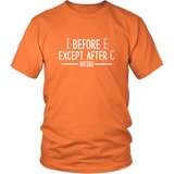 I Before E Shirt