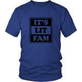 Its Lit Fam Shirt