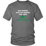 Slow Runners Make Fast Runners Look Good Shirt