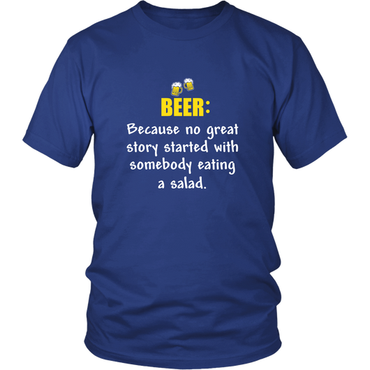 Beer Because No Great Story Shirt