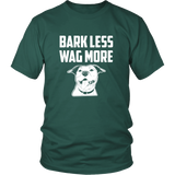 Bark Less Wag More Shirt