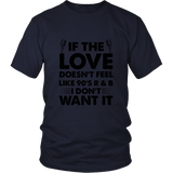 If Love Doesn't Feel Shirt