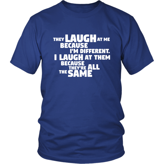 They Laugh At Me Shirt