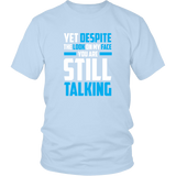 Yet Despite The Look On My Face Shirt