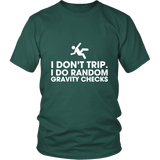 I Don't Trip I Do Random Shirt