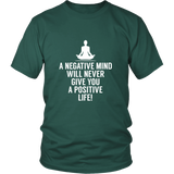 A Negative Mind Will Never Give Shirt