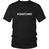 Hash Tag Snatched shirt