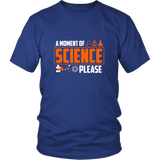 A Moment Of Science Please Shirt