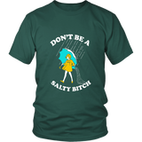 Don't Be A Salty Bitch Shirt