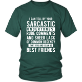 I Can Tell By Your Sarcastic Shirt