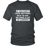 If You Don't Have Anything To Say Shirt