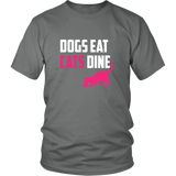 Dogs Eat Cats Dine Shirt