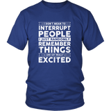 I Don't Mean To Interrupt Shirt