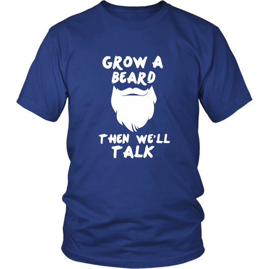 Grow A Beard Shirt