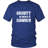 Gravity Is Such A Downer Shirt