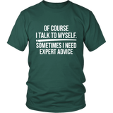 Of Course I Talk To Myself Shirt