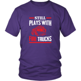 Still Plays With Fire Trucks Shirt