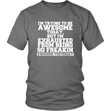 I'm Trying To Be Awesome Shirt