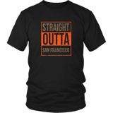 Straight Outta San Francisco Shirt