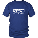 Nope Not To Day Shirt