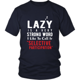 Lazy Is A Strong Word Shirt