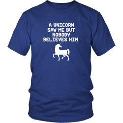 A Unicorn Saw Me Shirt