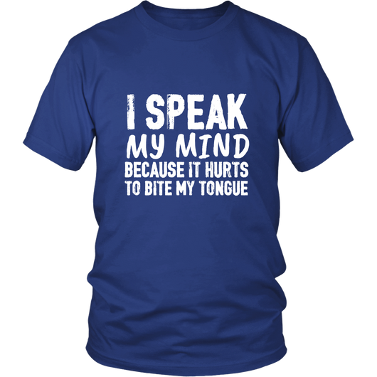 I Speak My Mind Shirt