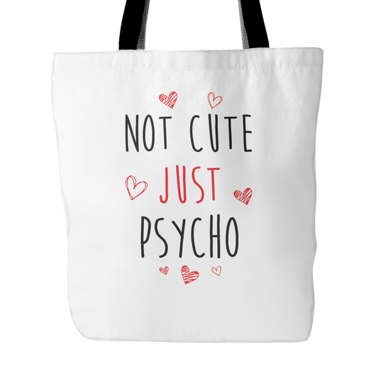 Not Cute Just Psycho Tote Bag, 18
