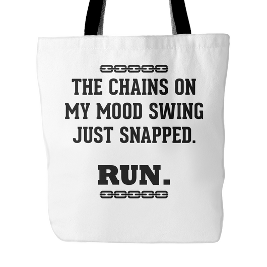 The Chains On My Mood Swing Just Snapped Tote Bag,  18