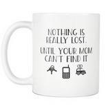 Nothing Is Really Lost Until Coffee Mug, 11 Ounce