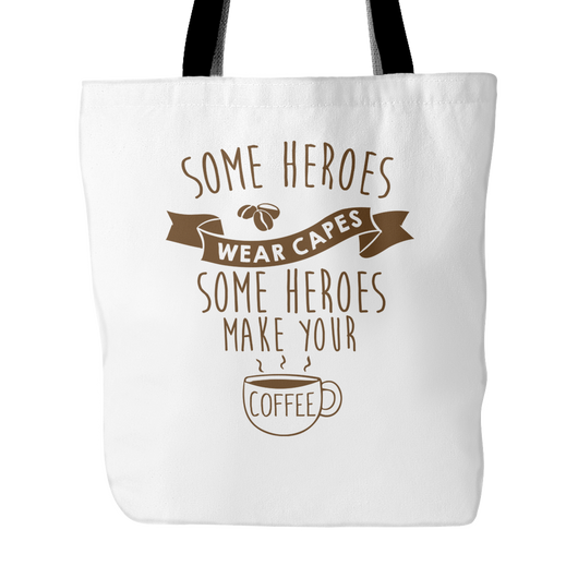 Some Heroes Wear Capes Tote Bag, 18