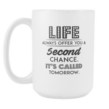 Life Always Offer You A Second Chance Coffee Mug, 15 Ounce