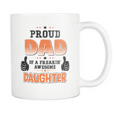 Proud Dad Of A Freakin' Awesome Daughter Coffee Mug, 11 Ounce