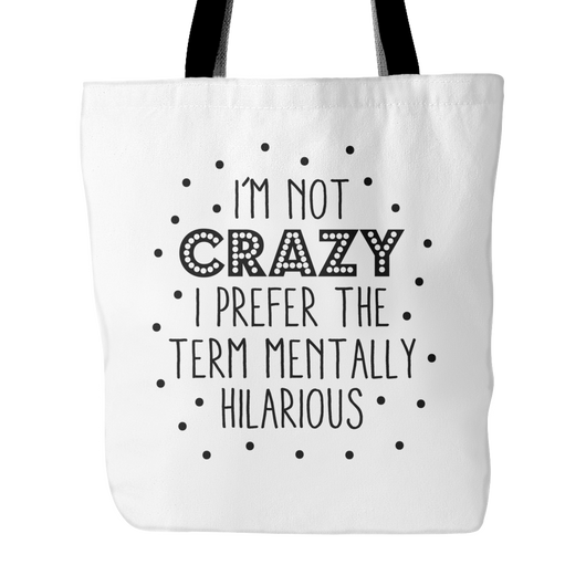 I'm Not Crazy Tote Bag, 18