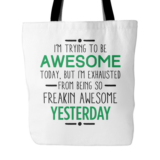 I'm Trying To Be Awesome Tote Bag, 18