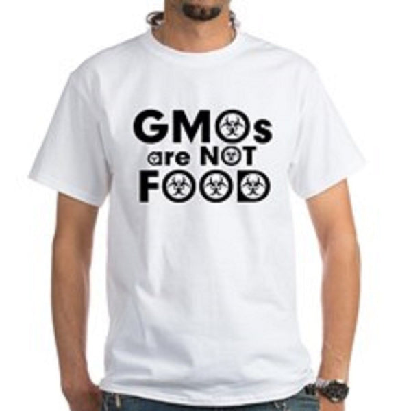 GMOs Are NOT Food T Shirt