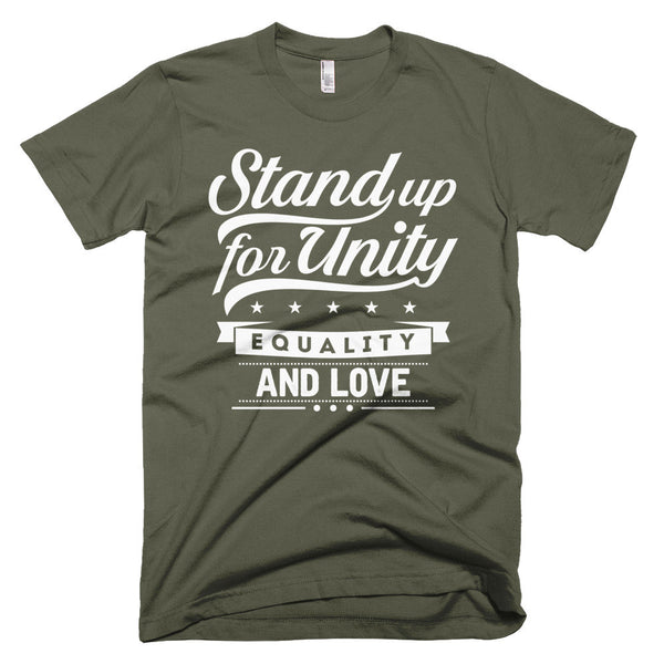 Stand Up for Unity, Equality, and Love T-shirt