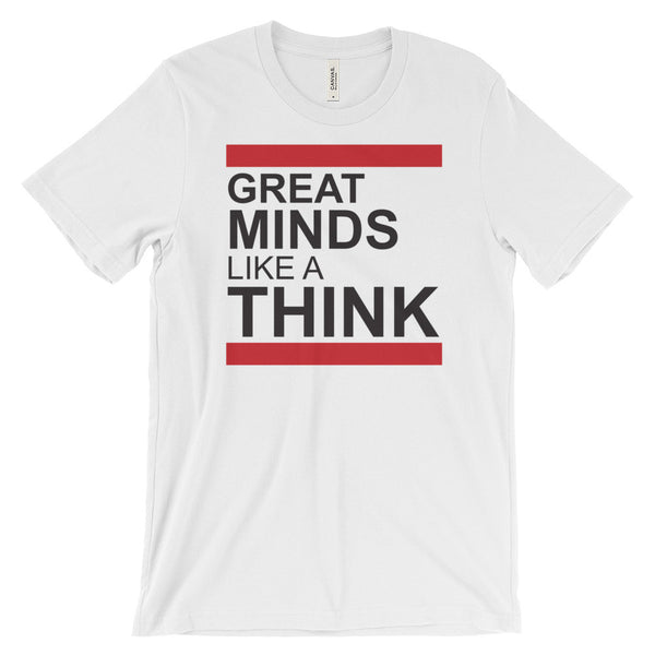 Great Minds Like a Think -  short sleeve t-shirt