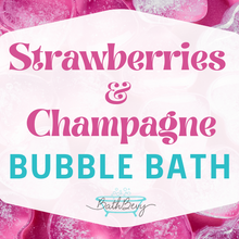 Load image into Gallery viewer, STRAWBERRIES & CHAMPAGNE BUBBLE BATH