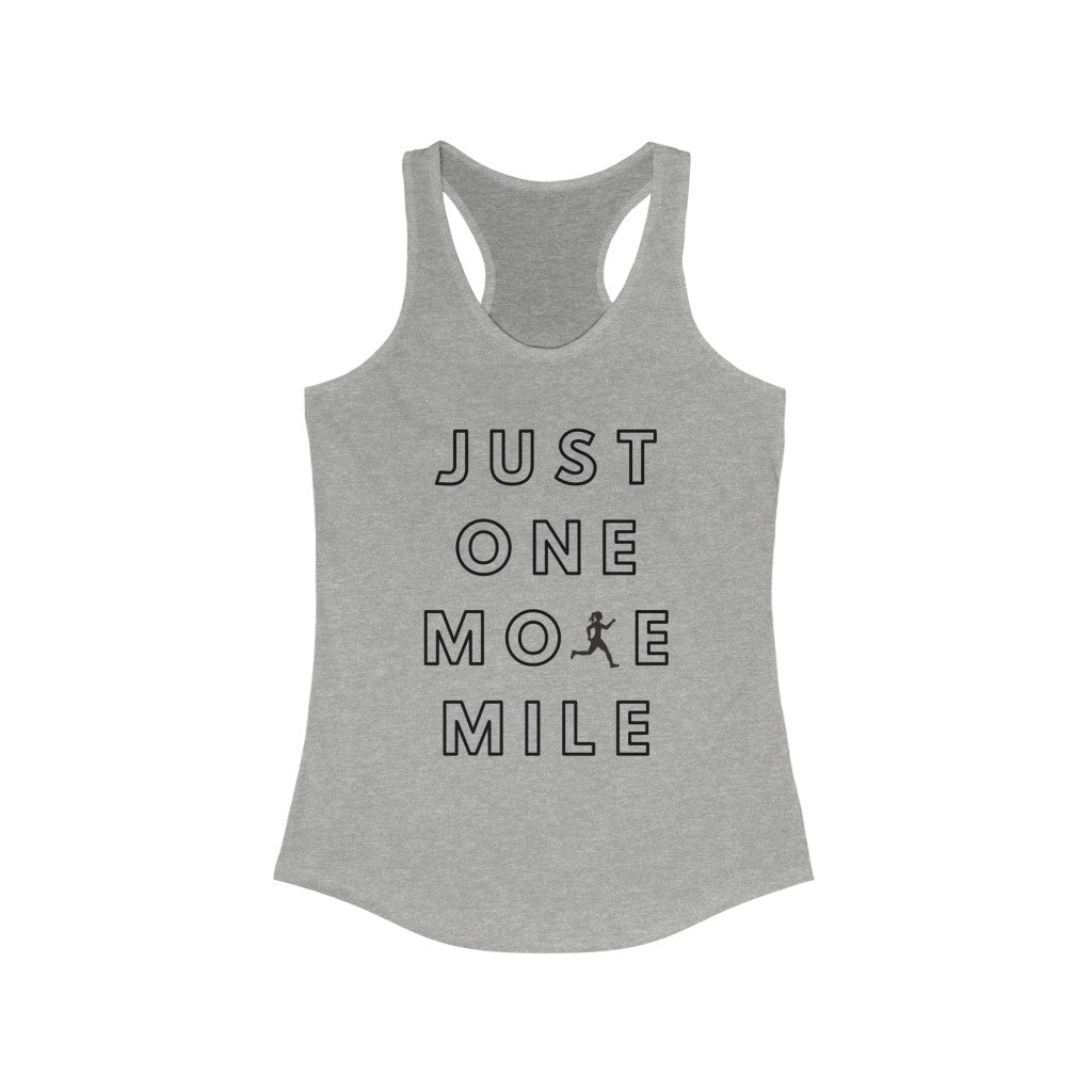 Just One More Mile Women's Ideal Racerback Tank