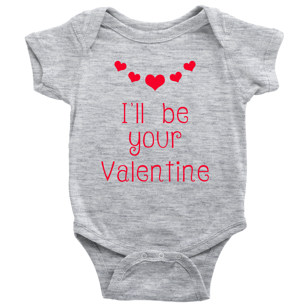 d3a3099fb I'll be your Valentine - Baby Onesie Bodysuit with snaps – Blue Star Trader  (subsidiary of Raven's Eye)