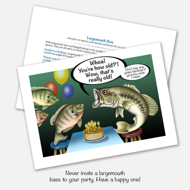The card's image is of a largemouth bass shouting aloud the age of the embarrassed bluegill having the birthday party. The back of the card lists facts about these fish in a whimsical manner. The inside reads