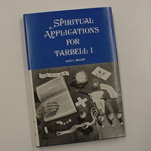 SPIRITUAL APPLICATIONS FOR TARBELL VOL. 1