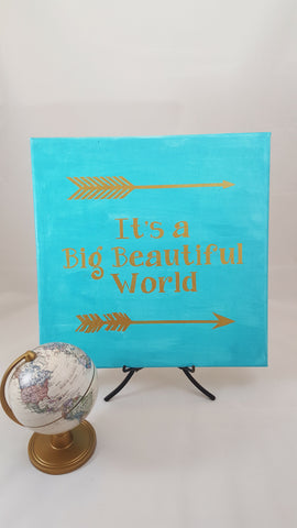 It's a Big Beautiful World ~ Canvas